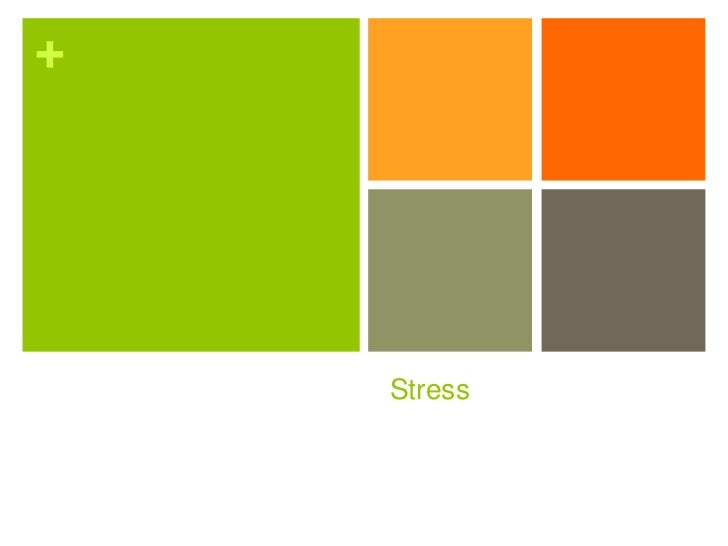 +    Stress