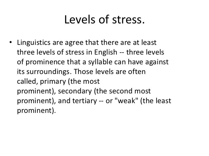 Stress stress (within a word) the nature of stress levels of.