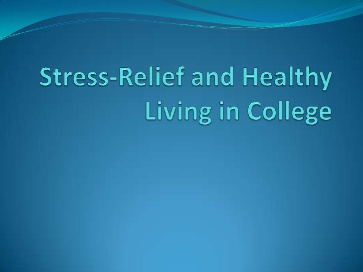 Causes of Stress in College Academic Stress    Workload of college, long hours   studying Social Stress    New social ...