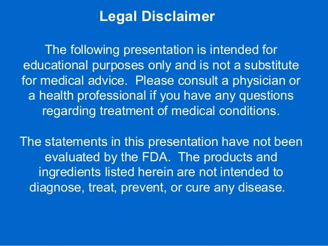 Legal Disclaimer The following presentation is intended for educational purposes only and is not a substitute for medical ...