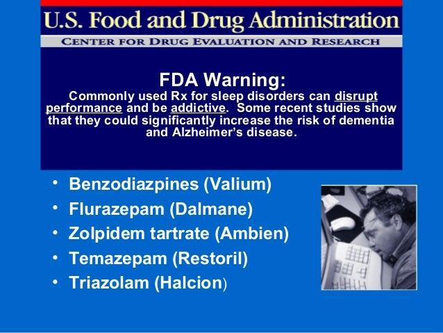 • Benzodiazpines (Valium) • Flurazepam (Dalmane) • Zolpidem tartrate (Ambien) • Temazepam (Restoril) • Triazolam (Halcion)...