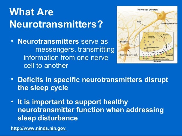 What Are Neurotransmitters? • Neurotransmitters serve as messengers, transmitting information from one nerve cell to anoth...
