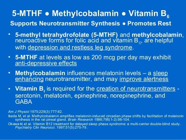 5-MTHF ● Methylcobalamin ● Vitamin B6 Supports Neurotransmitter Synthesis ● Promotes Rest • 5-methyl tetrahydrofolate (5-M...