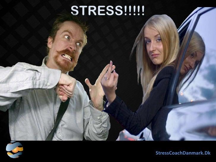 STRESS!!!!!              StressCoachDanmark.Dk