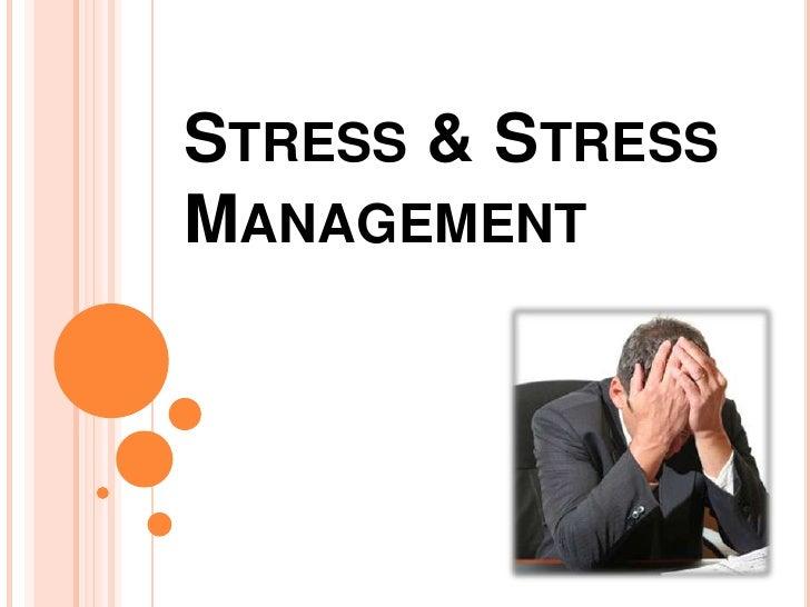 STRESS & STRESSMANAGEMENT