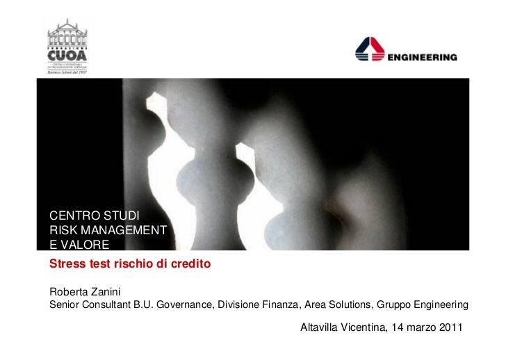CENTRO STUDIRISK MANAGEMENTE VALOREStress test rischio di creditoRoberta ZaniniSenior Consultant B.U. Governance, Division...