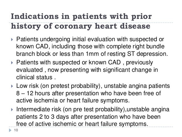 Indications in patients with prior history of coronary heart disease 10  Patients undergoing initial evaluation with susp...