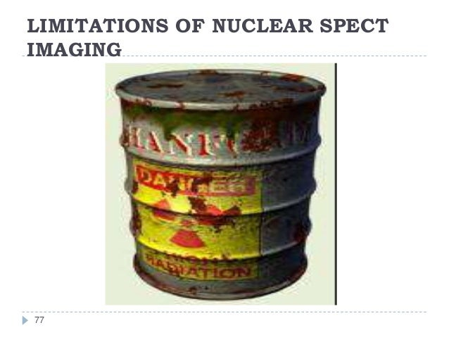 LIMITATIONS OF NUCLEAR SPECT IMAGING 77