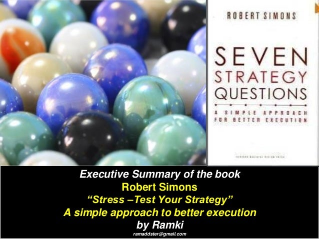 """Executive Summary of the book Robert Simons """"Stress –Test Your Strategy"""" A simple approach to better execution by Ramki ra..."""
