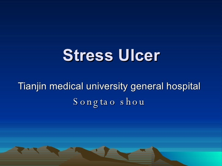 Stress Ulcer Tianjin medical university general hospital Songtao shou