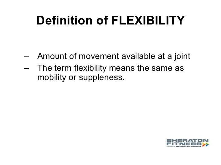 Captivating Definition Of FLEXIBILITY ...