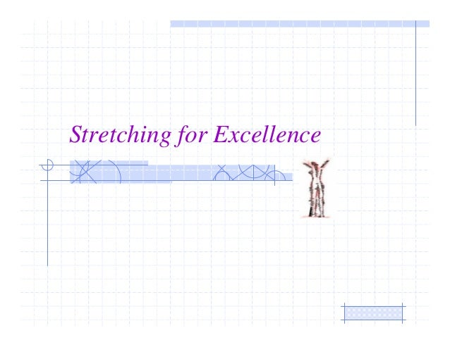 Stretching for Excellence