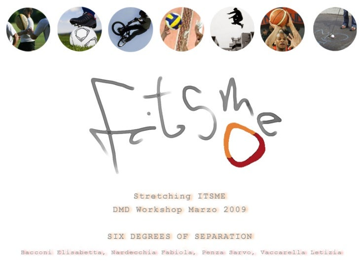 """Stretching ITSMEThe aim of this Workshop was to exploit themetaphor used by ITSME, in order to """"stretch""""and find applicati..."""