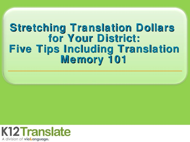 Stretching Translation Dollars  for Your District: Five Tips Including Translation Memory 101