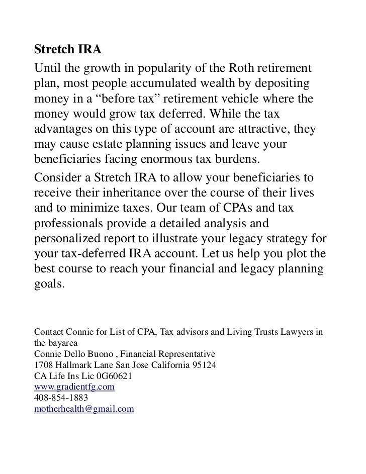 Stretch IRAUntil the growth in popularity of the Roth retirementplan, most people accumulated wealth by depositingmoney in...