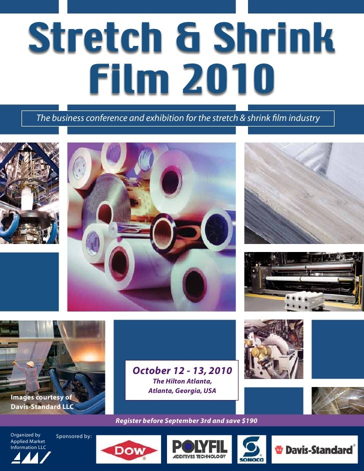 Stretch & Shrink           Film 2010           The business conference and exhibition for the stretch & shrink film indust...