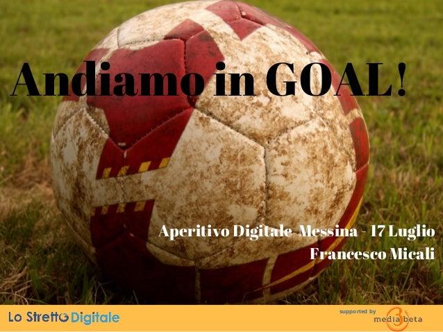 Francesco Micali supported by Andiamo in GOAL! Aperitivo Digitale Messina - 17 Luglio Francesco Micali