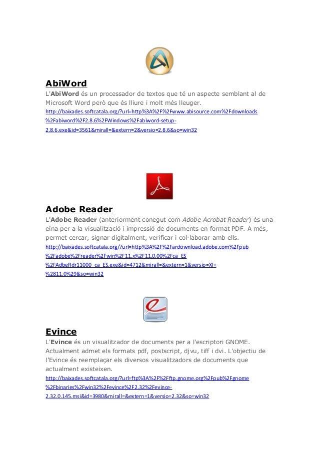 AbiWordLAbiWord és un processador de textos que té un aspecte semblant al deMicrosoft Word però que és lliure i molt més l...