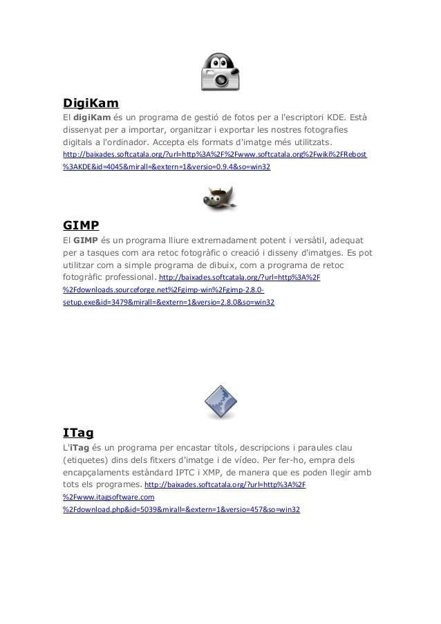 DigiKamEl digiKam és un programa de gestió de fotos per a lescriptori KDE. Estàdissenyat per a importar, organitzar i expo...