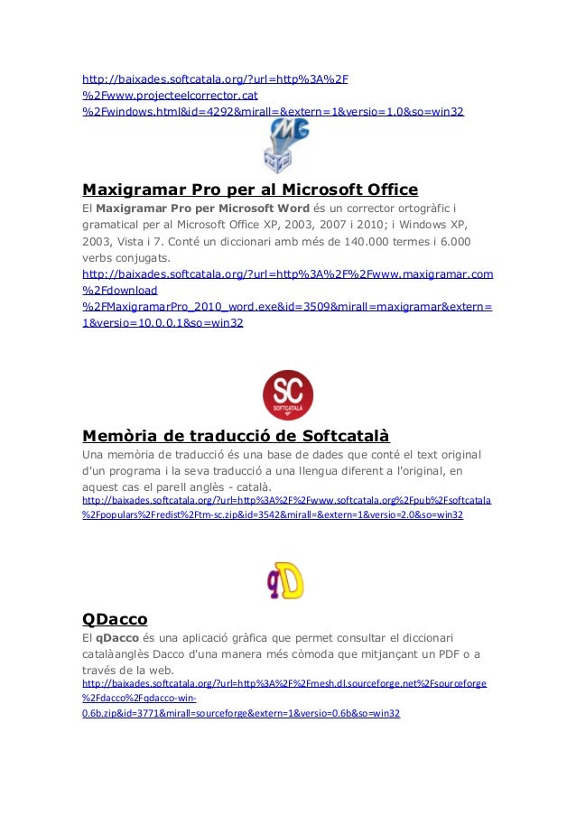 http://baixades.softcatala.org/?url=http%3A%2F%2Fwww.projecteelcorrector.cat%2Fwindows.html&id=4292&mirall=&extern=1&versi...