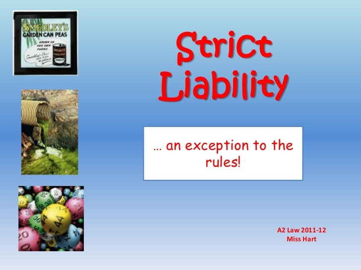 strict liability  strict liability<br > an exception to the rules