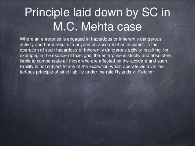 strict liability and absolute liability in india In other words, absolute liability is strict liability without any exception this liability standard has been laid down by the indian supreme court in mc mehta v union of india ( oleum gas leak case) 15 oleum gas leak case mc mehta and another v union of india and others on the question of liability of.