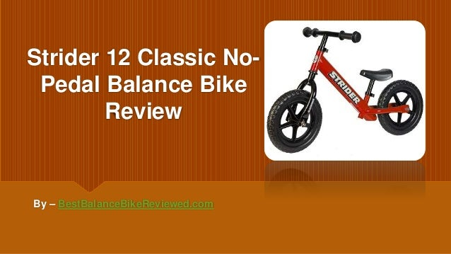 Strider 12 Classic No- Pedal Balance Bike Review By – BestBalanceBikeReviewed.com