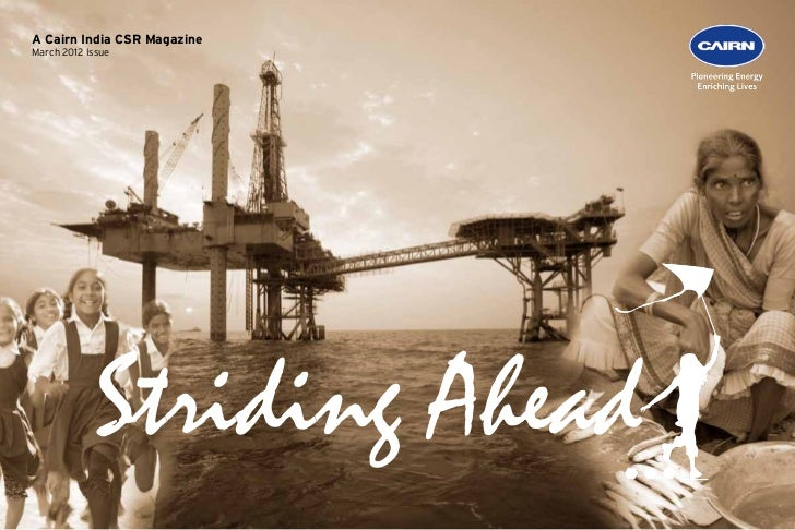 A Cairn India CSR MagazineMarch 2012 Issue             Striding Ahead