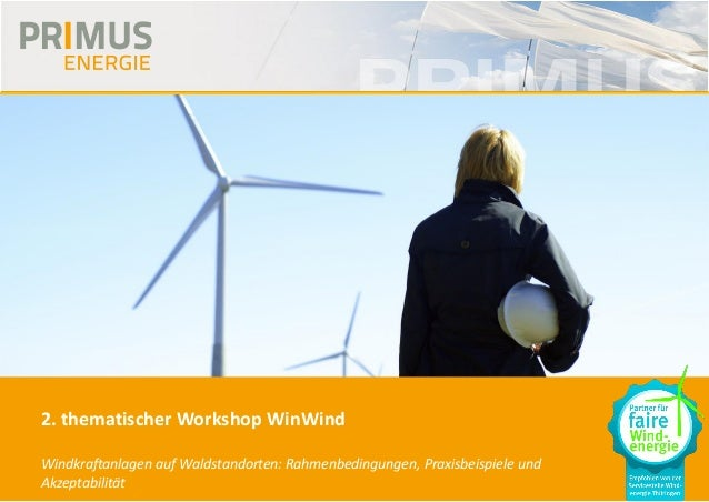 HEADLINE PRÄSENTATIONSTITEL AUCH ZWEIZEILIG2. thematischer Workshop WinWind Windkraftanlagen auf Waldstandorten: Rahmenbed...