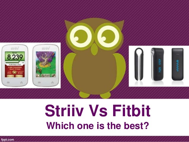 Striiv Vs FitbitWhich one is the best?