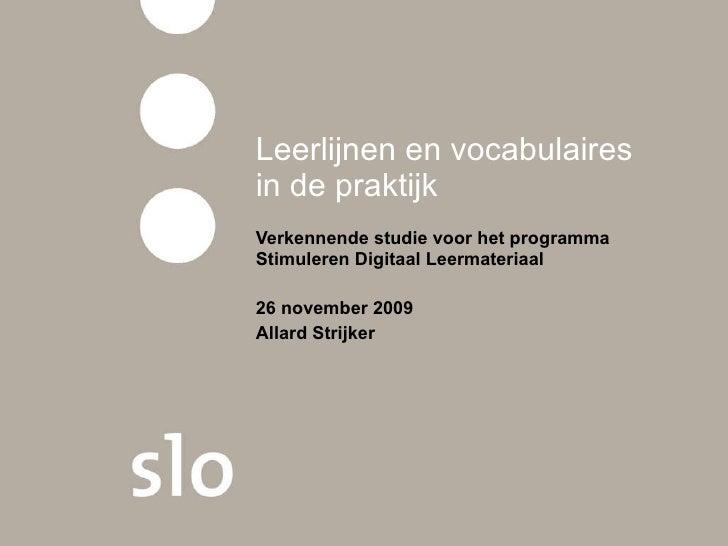Leerlijnen en vocabulaires in de praktijk Verkennende studie voor het programma Stimuleren Digitaal Leermateriaal 26 novem...