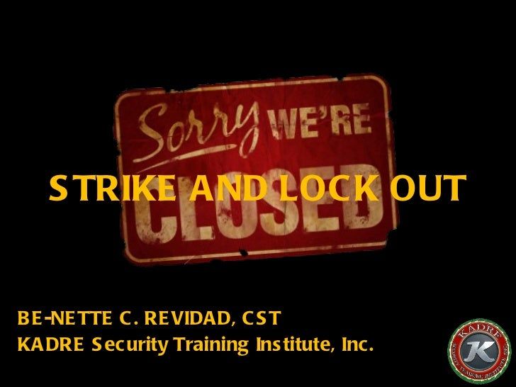 Strike and lock out