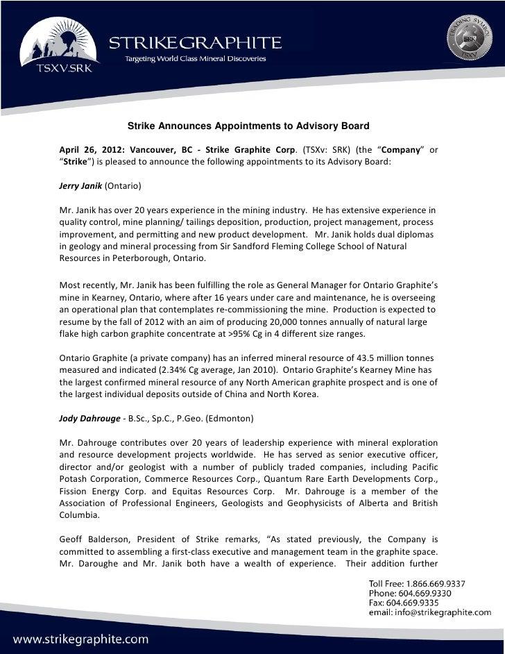 "Strike Announces Appointments to Advisory BoardApril 26, 2012: Vancouver, BC - Strike Graphite Corp. (TSXv: SRK) (the ""Com..."