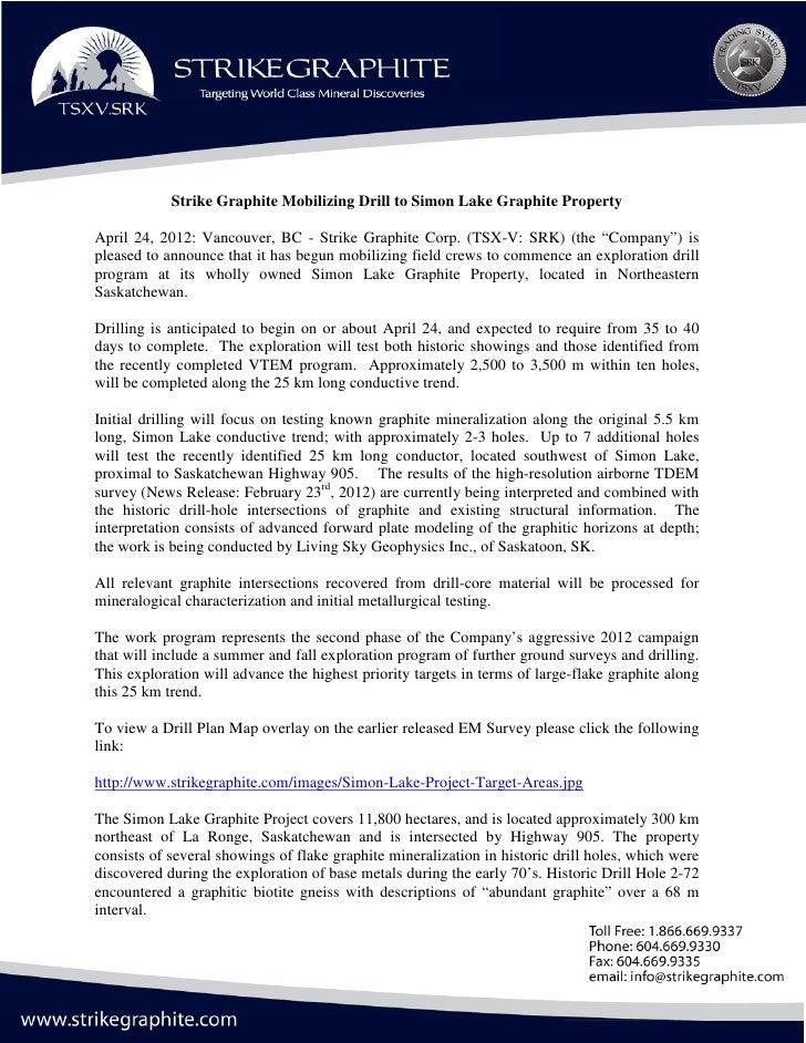 Strike Graphite Mobilizing Drill to Simon Lake Graphite PropertyApril 24, 2012: Vancouver, BC - Strike Graphite Corp. (TSX...