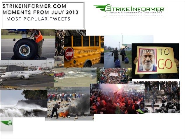 STRIKEINFORMER.COM M O M E N T S F R O M J U LY 2 0 1 3 ! MOST POPULAR TWEETS !