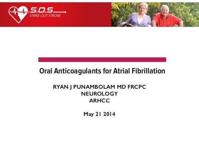RYAN J PUNAMBOLAM MD FRCPC NEUROLOGY ARHCC ! May 21 2014 h AF, dabigatran 150 mg is taken twice daily od. A reduced dose o...