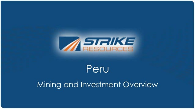 Peru Mining and Investment Overview