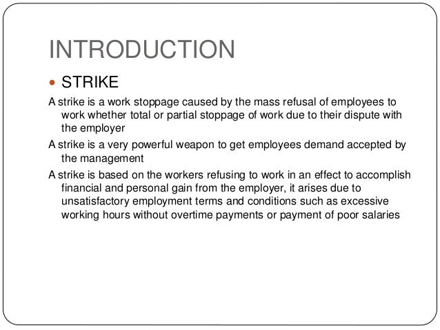 disadvantages of strikes Advantages and disadvantages of strike (study about strike in indonesia) written by: h dodik setiawan nur heriyanto, sh introduction it was recognized since the necessity of labor that the relationship between employee and employer is still in debate for all country.