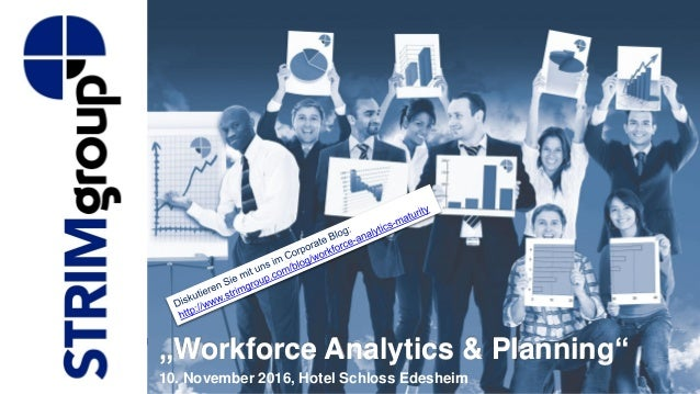 """Workforce Analytics & Planning"" 10. November 2016, Hotel Schloss Edesheim"