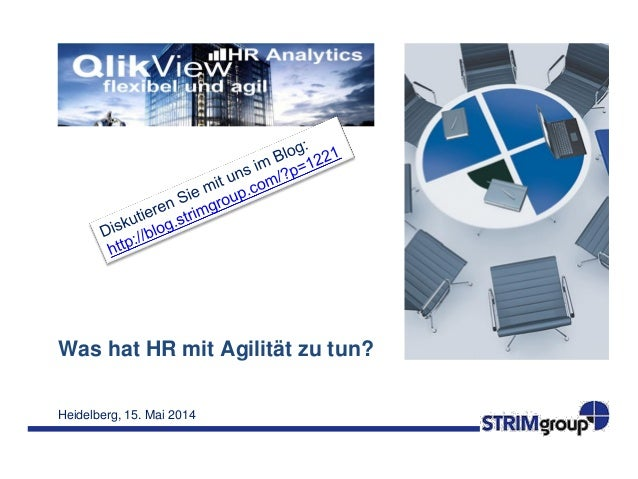 Heidelberg, 15. Mai 2014 Was hat HR mit Agilität zu tun?