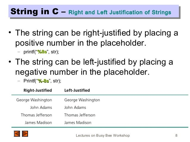 Lectures on Busy Bee Workshop 8 String in C – Right and Left Justification of StringsString in C – Right and Left Justific...