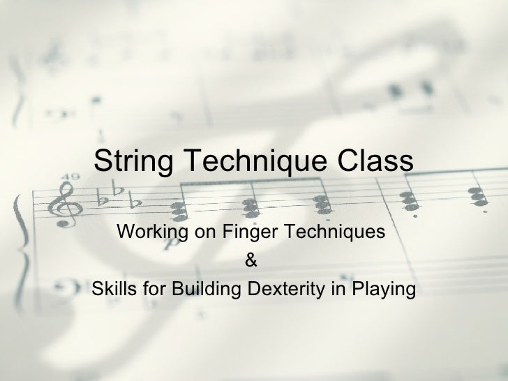 String Technique Class Working on Finger Techniques  &  Skills for Building Dexterity in Playing