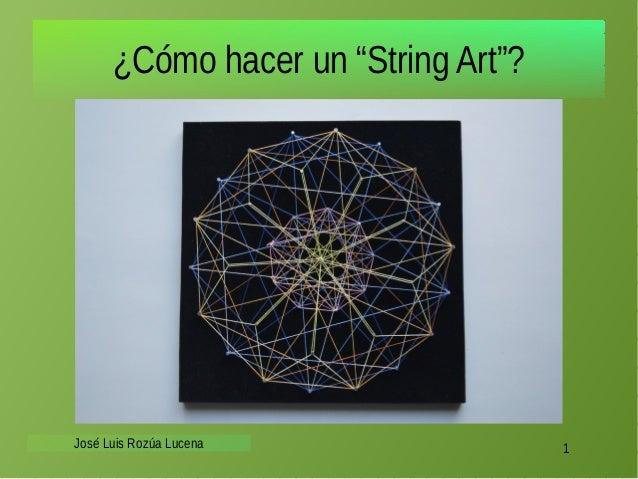 """¿Cómo hacer un """"String Art""""? José Luis Rozúa Lucena 1"""