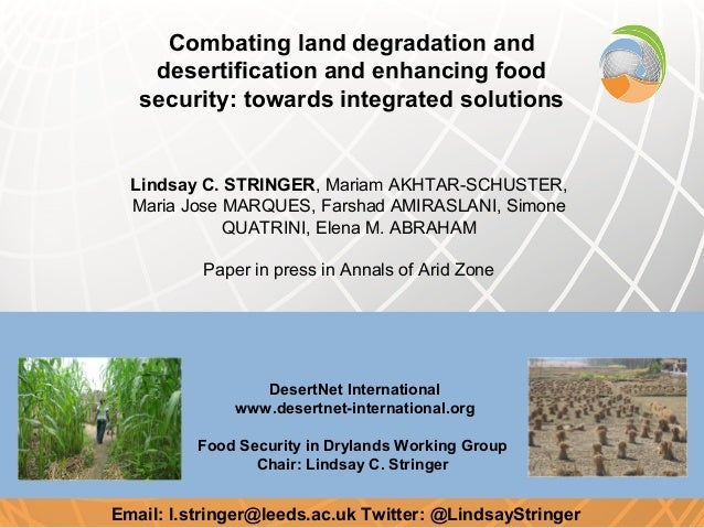 Combating land degradation and    desertification and enhancing food   security: towards integrated solutions  Lindsay C. ...