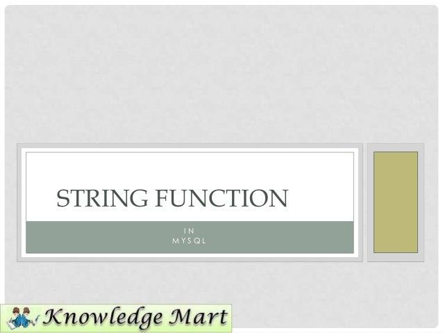 STRING FUNCTION        IN       MYSQL