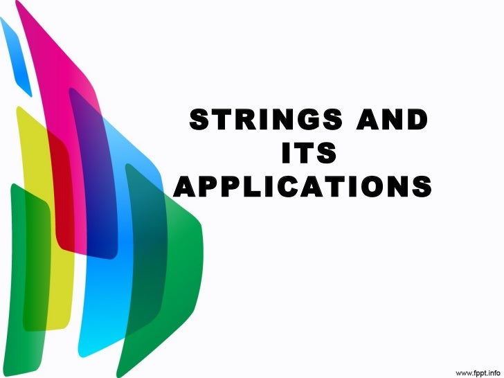 STRINGS AND     ITSAPPLICATIONS