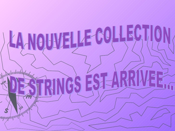 LA NOUVELLE COLLECTION DE STRINGS EST ARRIVEE....