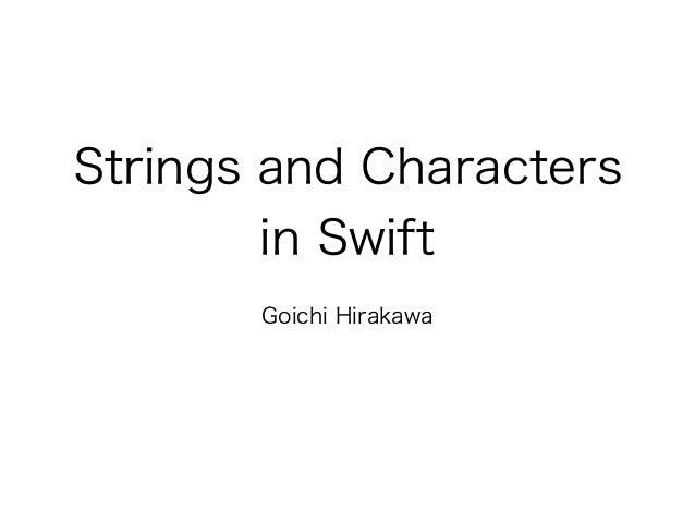 Strings and Characters in Swift Goichi Hirakawa