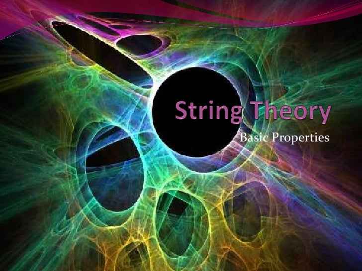 String Theory<br />Basic Properties<br />