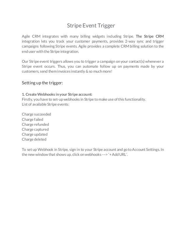 Stripe Event Trigger  Agile CRM integrates with many billing widgets including Stripe. The Stripe CRM integration lets ...